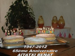 ANNIVERSAIRE LE 21 Janvier 2012 1947-2012