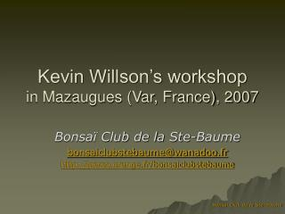 Kevin Willson's workshop in Mazaugues (Var, France), 2007