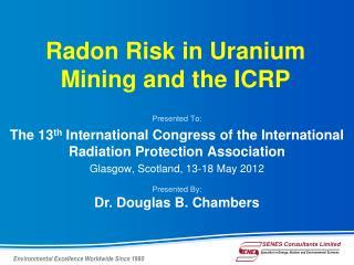 Radon Risk in Uranium Mining and the ICRP