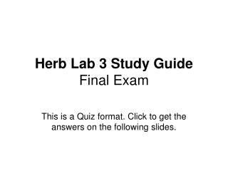 Herb Lab 3 Study Guide Final Exam