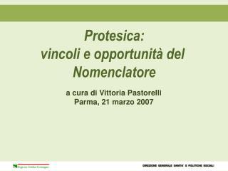 a cura di Vittoria Pastorelli Parma, 21 marzo 2007