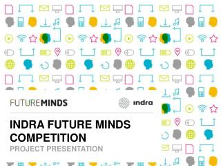 INDRA FUTURE MINDS COMPETITION PROJECT PRESENTATION