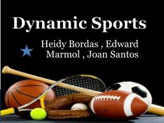Heidy Bordas , Edward Marmol , Joan Santos