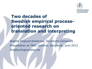 Two decades of Swedish  empirical  process- oriented  research on  translation  and  interpreting