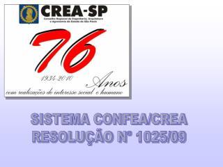 SISTEMA CONFEA/CREA RESOLU��O N� 1025/09