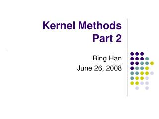 Kernel Methods Part 2