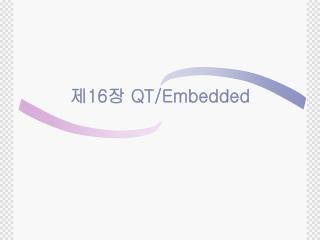 ? 16 ?  QT/Embedded