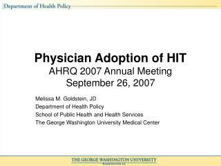 Physician Adoption of HIT AHRQ 2007 Annual Meeting September 26, 2007