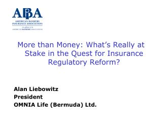 More than Money: What's Really at Stake in the Quest for Insurance Regulatory Reform?