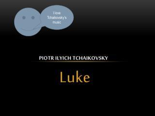 Piotr Ilyich  Tchaikovsky
