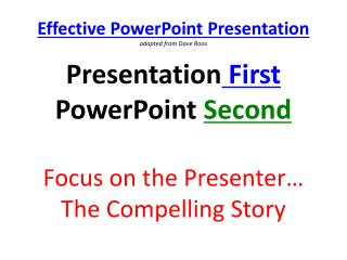 Effective  PowerPoint  Presentation adapted from Dave Roos