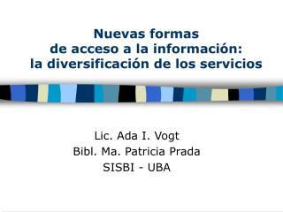 Nuevas formas de acceso a la información: la diversificación de los servicios