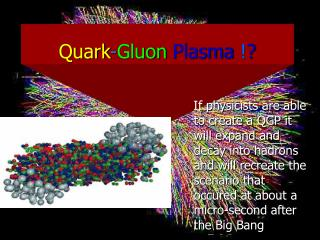 Quark - Gluon Plasma ! ?