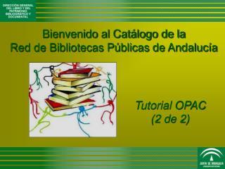Bienvenido al Catálogo de la  Red de Bibliotecas Públicas de Andalucía