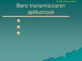 Bero-transmisioaren aplikazioak