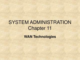 SYSTEM ADMINISTRATION Chapter 11