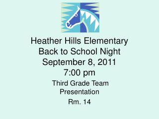 Heather Hills Elementary Back to School Night September 8, 2011 7:00 pm