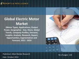 R&I:  Electric Motor Market - Size, Share, Forecast, 2012-20