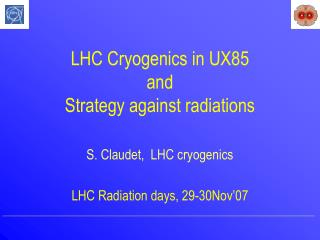 LHC Cryogenics in UX85 and Strategy against radiations