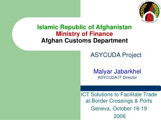 Islamic Republic of Afghanistan Ministry of Finance Afghan Customs Department