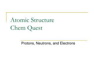 Atomic Structure Chem Quest