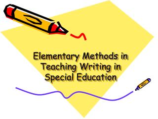 Elementary Methods in Teaching Writing in Special Education