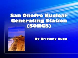 San Onofre Nuclear Generating Station (SONGS)