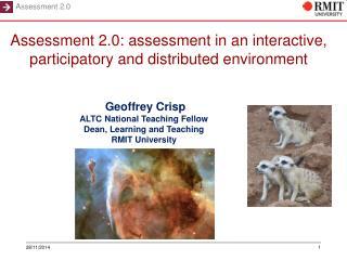 Geoffrey Crisp ALTC National Teaching Fellow Dean, Learning and Teaching RMIT University