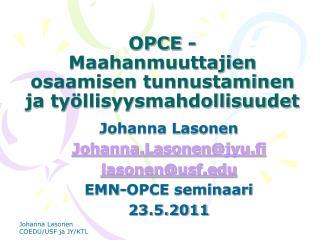 OPCE - Maahanmuuttajien osaamisen tunnustaminen ja ty llisyysmahdollisuudet