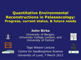 John Birks University of Bergen,  University College London, and University of Oxford