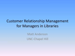Customer Relationship Management for Managers in Libraries