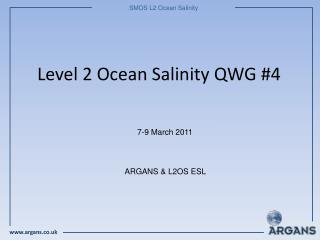Level 2 Ocean Salinity QWG #4