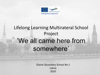 Lifelong Learning Multirateral School Project  'We all came here from somewhere'