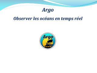 Argo Observer les océans en temps réel