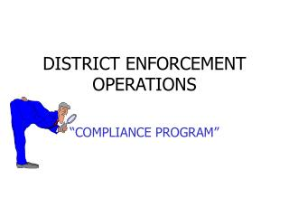 DISTRICT ENFORCEMENT OPERATIONS