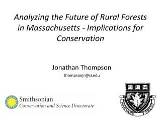 Analyzing the Future of Rural Forests in Massachusetts - Implications for Conservation