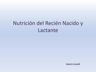 Nutrición del Recién Nacido y Lactante