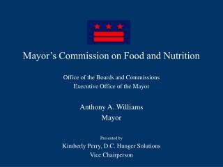 Mayor's Commission on Food and Nutrition Office of the Boards and Commissions