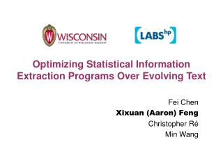 Optimizing Statistical Information Extraction Programs Over Evolving Text