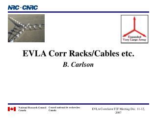 EVLA Corr Racks/Cables etc. B. Carlson