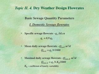 Topic II. 4.  Dry Weather Design Flowrates