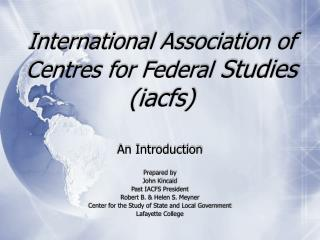 International Association of Centres for Federal Studies iacfs