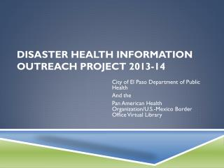 Disaster Health Information Outreach Project 2013-14