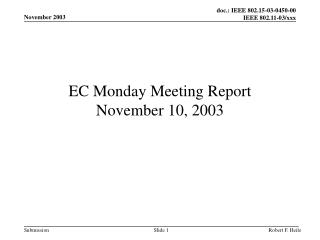 EC Monday Meeting Report November 10, 2003