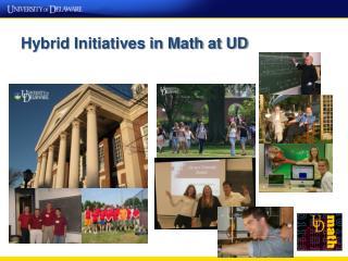 Hybrid Initiatives in Math at UD