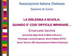 Associazione Italiana Dislessia Sezione di Como LA DISLESSIA A SCUOLA: