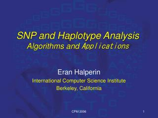 SNP and Haplotype Analysis Algorithms and Applications