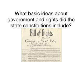 What basic ideas about government and rights did the state constitutions include?