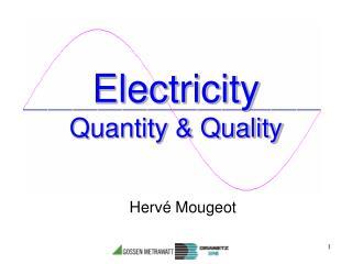 Electricity Quantity & Quality