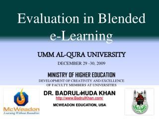 Dr.  Badrul  Huda Khan BadrulKhan/ McWeadon Education, USA